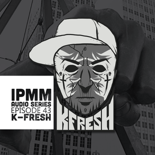 IPaintMyMind Audio Series: Episode 43 - K-Fresh