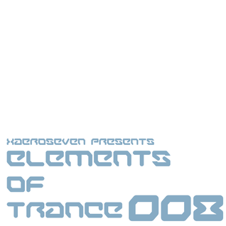 Xaeroseven presents: elements of trance episode 008