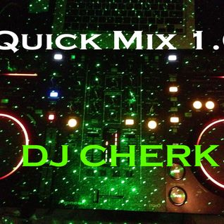 DJ CHERK Quick Mix 1.0