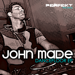 John Made Dancefloor ep