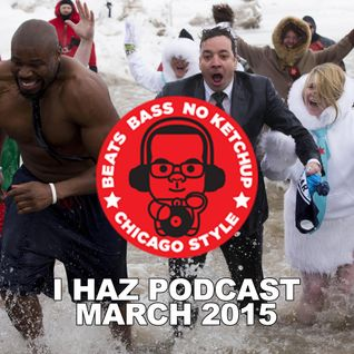 I Haz Podcast March 2015