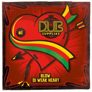 Blow Di Weak Heart # 1