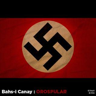 Bahs-i Canay OROSPULAR