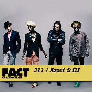 Azari & III - FACT Mix 313 (23-01-2012)