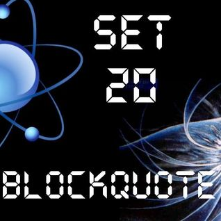 Blockquote - Set No. 20 - House & ElectroHouse