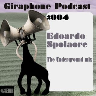 GIRPodcast004 - The Underground Mix - [DJ mix by Edoardo Spolaore]