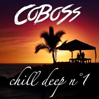 Chill Deep n°1 (JANUARY 2016) Mixed by COBOSS #Podcast