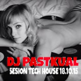 SESIóN TECH HOUSE DE DJ PASTKUAL 18/10/15