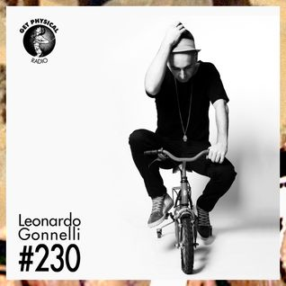 Get Physical Radio #230 mixed by Leonardo Gonnelli