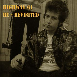 Dylan: Highway 61 Re - Revisited