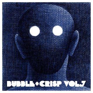 Bubble + Crisp Vol.7 - 'you know how i feel'