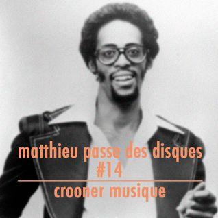 MATTHIEU PASSE DES DISQUES #14 - CROONER MUSIQUE