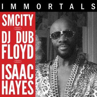 SmCity & DJ Dub Floyd – Immortals: Isaac Hayes