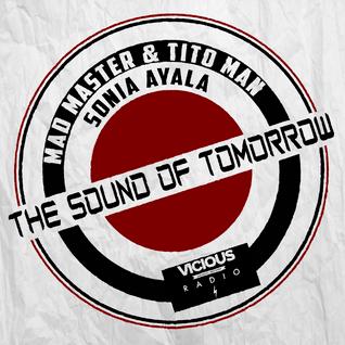 MAD MASTER & TITO MAN Pres. THE SOUND OF TOMORROW 001 Live On Vicious Radio