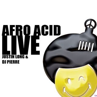 Afro Acid Live (Justin Long & Dj Pierre)
