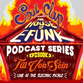 House Of EFUNK Episode 2: Till Von Sein