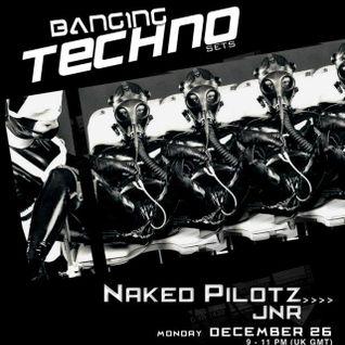 Banging Techno sets 020 :: Naked Pilotz // JNR