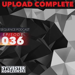 Sequence Podcast / Upload Complete Episode 036 with Sylvester Konczewski