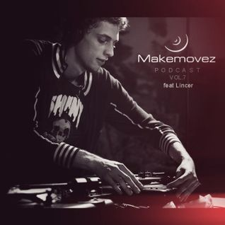 Makemovez podcast vol.7 feat. Lincer