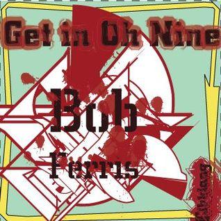 Bob Ferris - Get in Oh Nine