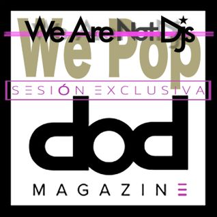We Pop [Sesión exclusiva para dod Magazine]