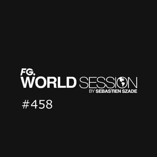 World Session 458 by Sébastien Szade (CLUB FG Broadcast)