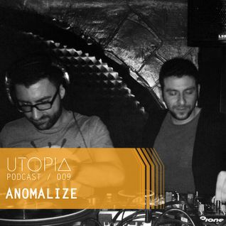 UTOPIAPODCAST 009 - Anomalize ( Roma )