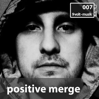 9Volt-Podcast 007 Positive Merge
