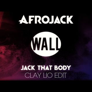Afrojack - Jack That Body (Clay Lio Edit) - Clay Lio Edition
