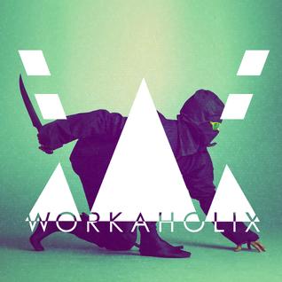Workaholix - Warrior Mix