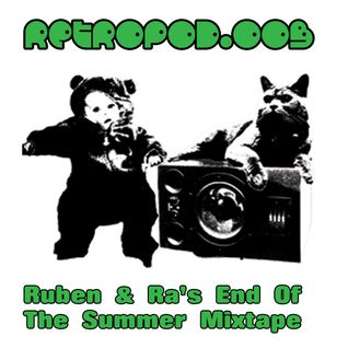 RETROPOD003 - Ruben & Ra's end of the summer Mini-Mix (Sep 2011)