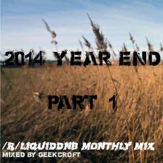 /r/liquiddnb 2014 Year Mix - Part 1 Mixed by Geekcroft
