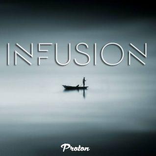 Rafa'EL - Infusion (July 2016) @ Proton Radio     [1st Anniversary]