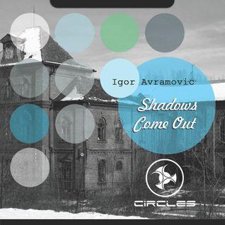 Igor Avramovic | Shadows Come Out | Circles