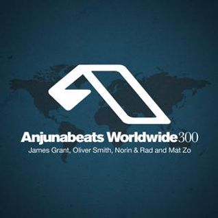 James Grant, Oliver Smith, Norin & Rad and Mat Zo – Anjunabeats Worldwide 300 – 14.10.2012