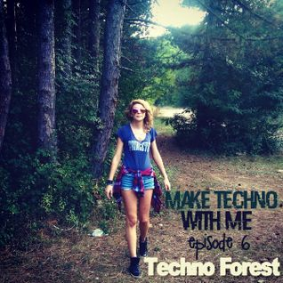 Make Techno with Me #06 - TECHNO Forest