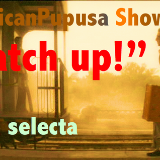 "AmericanPupusa Broadcast #3 - ""Catch Up!!"""