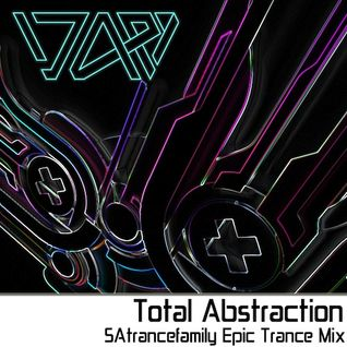 SAtrancefamily 'Epic Trance' Ep.1 - Total Abstraction