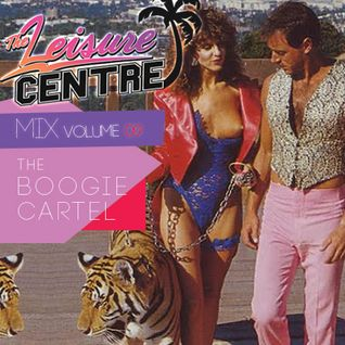 The Leisure Centre Mix Volume 09 - The Boogie Cartel
