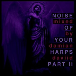 Noise of Your Harps II
