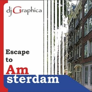 dj Graphica - Escape to Amsterdam