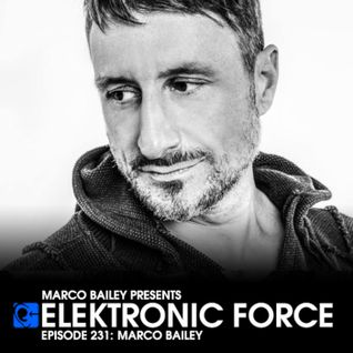 Elektronic Force Podcast 231 with Marco Bailey