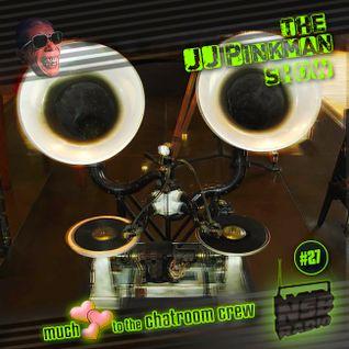 The JJPinkman Show [NO27] 4the chatroom crew