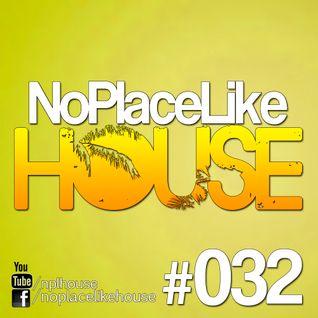 No Place Like House #032