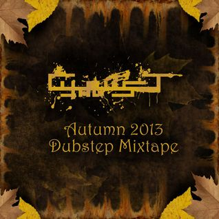 Cytrus T's Autumn 2013 Dubstep Mixtape