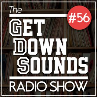 Get Down Sounds Radio Show #56 [Todd Terje, Andreya Triana, Pete Rock, M. A. Beat, Kutiman...]