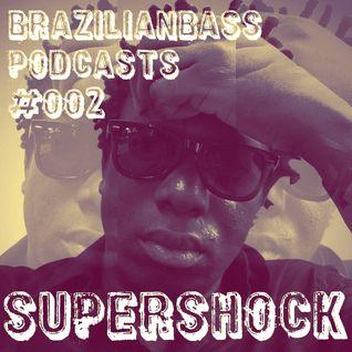 Brazilianbass Podcasts #002 @ DJ Supershock - April 2013