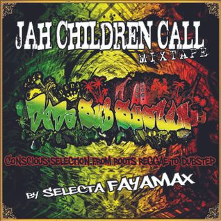 Jah Children Call Mixtape - Selecta FAYAMAX