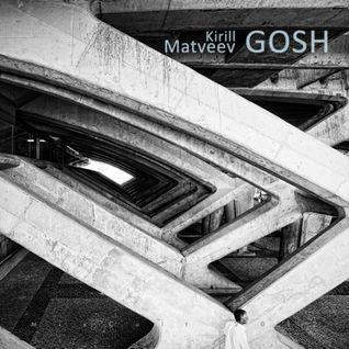 MixCult Podcast # 091: Kirill Matveev - Gosh (2012)