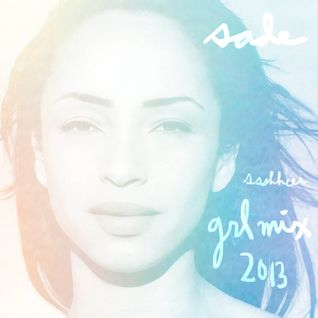 GRL MIX FEB 2013 `•.,¸¸,.•´ SADE `•.,¸¸,.•´